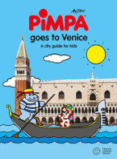 Venice for kids. A city guide with Pimpa. Ediz. illustrata