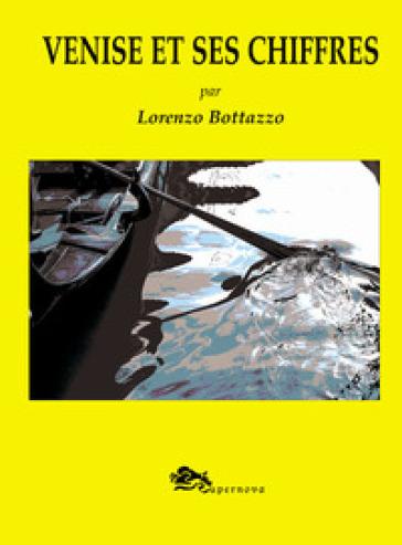 Venise et ses chiffres - Lorenzo Bottazzo  