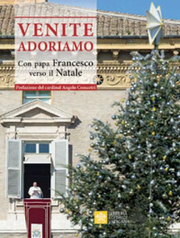 Venite Adoriamo. Con Papa Francesco verso il Natale