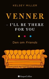 Venner - I ll be there for you