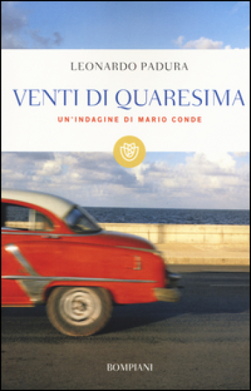 Venti di Quaresima. Un'indagine di Mario Conde - Leonardo Padura |