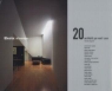 Venti architetti per venti case - Mercedes Daguerre | Rochesterscifianimecon.com