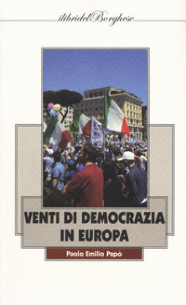 Venti di democrazia in Europa - Paolo Emilio Papò | Jonathanterrington.com