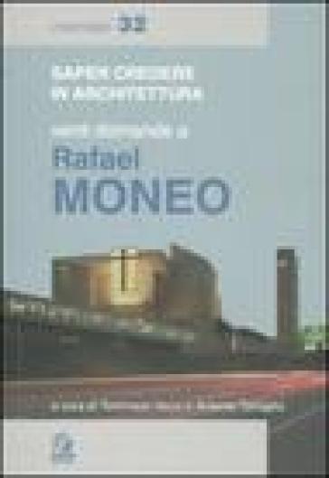 Venti domande a Rafael Moneo - Rafael Moneo  