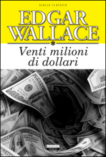 Venti milioni di dollari edgar wallace libro for Milioni di dollari piantine