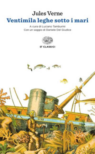 Ventimila leghe sotto i mari - Jules Verne |