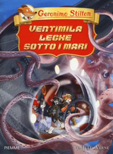 Ventimila leghe sotto i mari di Jules Verne - Geronimo Stilton pdf epub