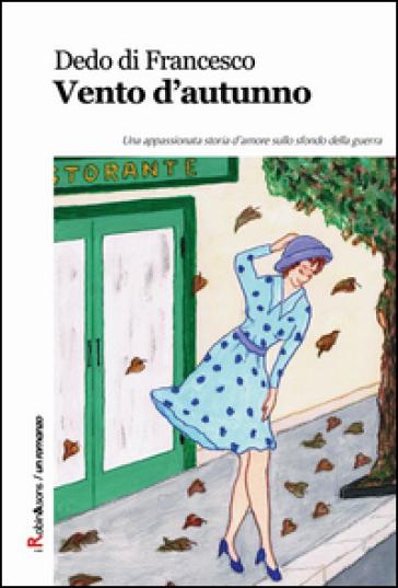 Vento d'autunno - Dedo Di Francesco   Rochesterscifianimecon.com