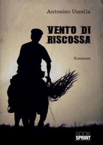 Vento di riscossa - Antonino Uccella | Kritjur.org