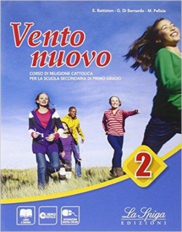 Vento nuovo. Per la Scuola media. Con e-book. Con espansione online. 2. - Monica Pelloia | Jonathanterrington.com