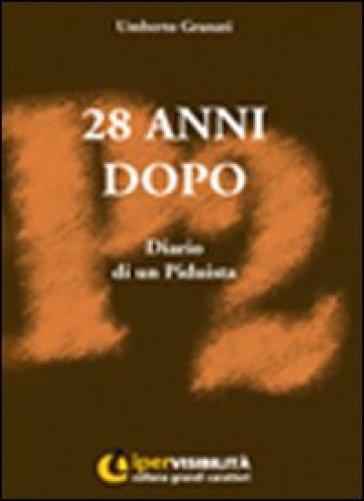 Ventotto anni dopo. Diario di un piduista. Ediz. per ipovedenti - Umberto Granati | Kritjur.org