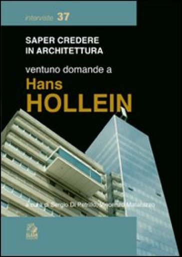 Ventuno domande a Hans Hollein - S. Di Petrillo  