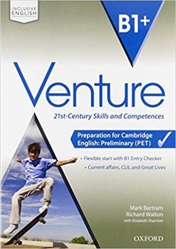 Venture. B1+. Student's book-Workbook-Openbook. Per le Scuole superiori. Con CD Audio. Con e-book. Con espansione online