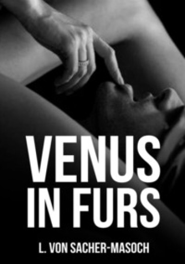 Venus in furs - Leopold Sacher Masoch |