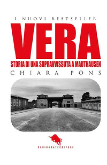 Vera. Storia di una sopravvissuta a Mauthausen - Chiara Pons pdf epub