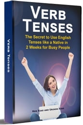 Verb Tenses: The Secret to Use English Tenses like a Native in 2 Weeks for Busy People