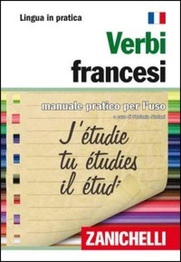 Verbi francesi. Manuale pratico per l'uso - Silvia Stefani | Rochesterscifianimecon.com