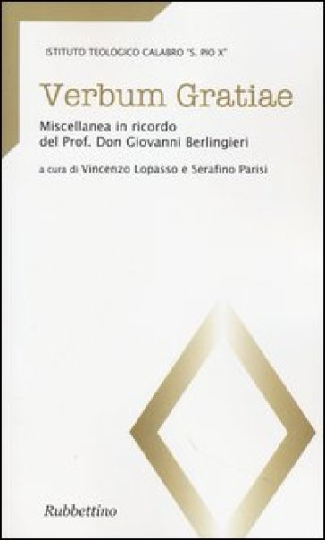 Verbum gratiae. Miscellanea in ricordo del prof. don Giovanni Berlingieri