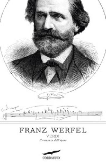 Verdi. Il romanzo dell'opera - W. Dias   Kritjur.org