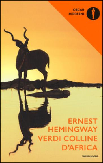 Verdi colline d'Africa - Ernest Hemingway | Ericsfund.org