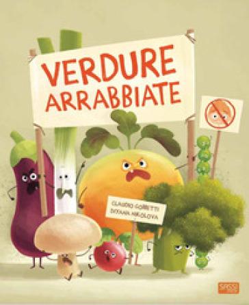 Verdure arrabbiate. Ediz. a colori - Claudio Gobbetti pdf epub