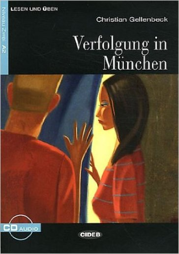 Verfolgung in Munchen. Con CD Audio
