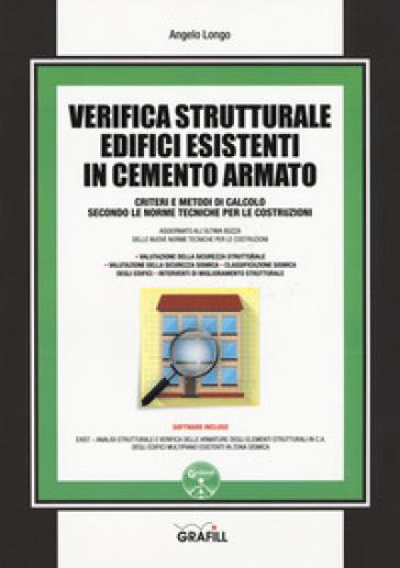Verifica strutturale edifici esistenti in cemento armato. Con Contenuto digitale per download e accesso on line - Angelo Longo |