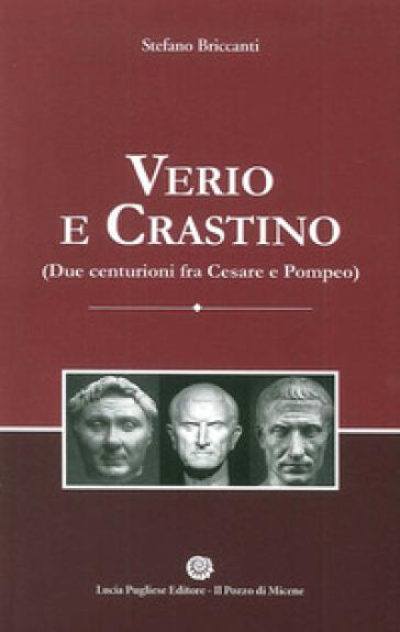 Verio e Crastino (due centurioni fra Cesare e Pompeo) - Stefano Briccanti |