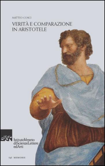 Verità e comparazione in Aristotele - Matteo Cosci |