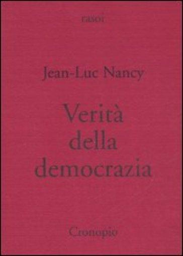 Verità della democrazia - Jean-Luc Nancy |