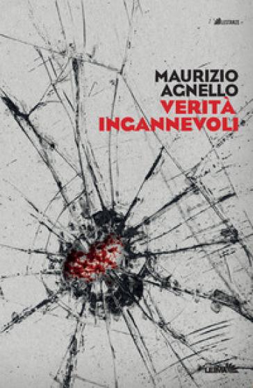 Verità ingannevoli - Maurizio Agnello |
