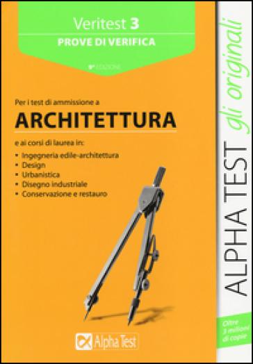 Veritest 3 prove di verifica per i test di ammissione a for Test di architettura