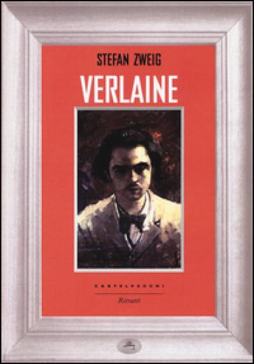 Verlaine - Stefan Zweig |