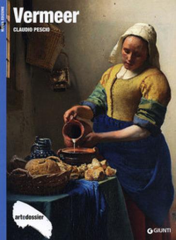 Vermeer. Ediz. illustrata - Claudio Pescio   Rochesterscifianimecon.com