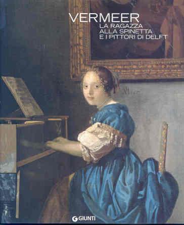 Vermeer. La ragazza alla spinetta e i pittori di Delft - B. W. Meijer | Rochesterscifianimecon.com