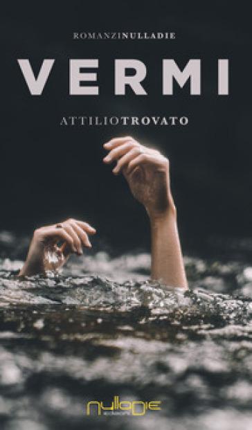Vermi - Attilio Trovato  