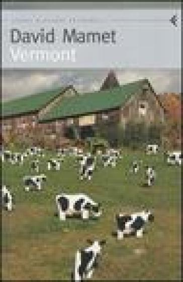 Vermont - David Mamet | Ericsfund.org