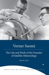 Verner Suomi - The Life and Work of the Founder of Satellite Meteorology