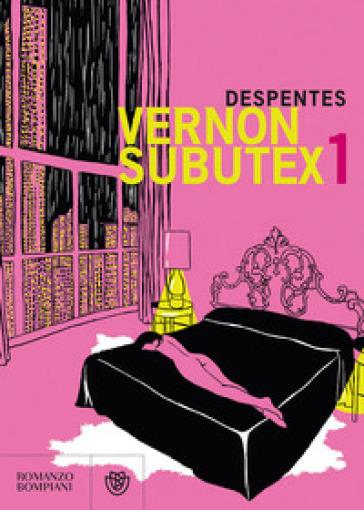 Vernon subutex. 1. - Virginie Despentes |