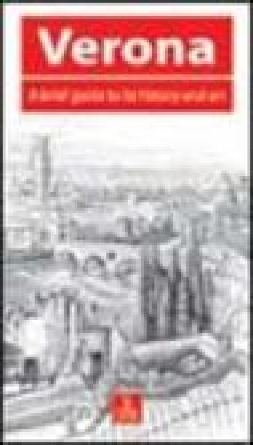 Verona. A brief guide to its history and art - Penelope Brownell  