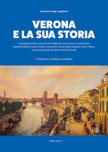 Verona e la sua storia - Giovanni Luigi Lugoboni |