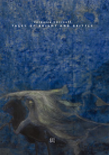Veronica Smirnoff. Tales of Bright and Brittle. Ediz. italiana e inglese - Richard Birkett  