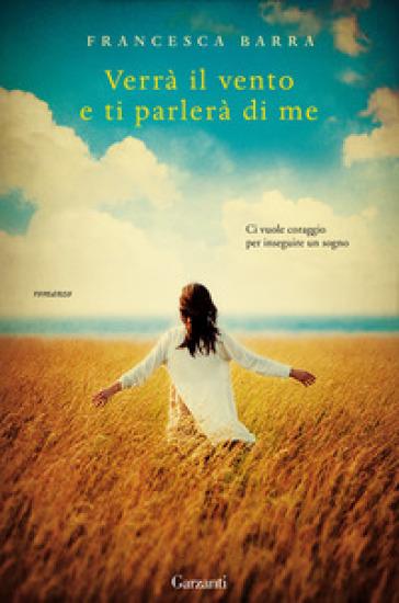 Verrà il vento e ti parlerà di me - Francesca Barra |