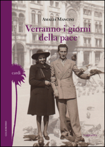 Verranno i giorni della pace - Amalia Mancini |