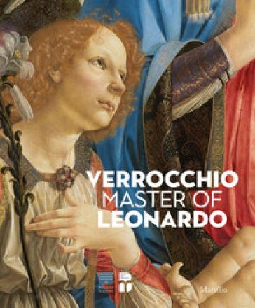 Verrocchio, il maestro di Leonardo. Catalogo della mostra (Firenze, 8 marzo-14 luglio 2019). Ediz. inglese - F. Caglioti pdf epub