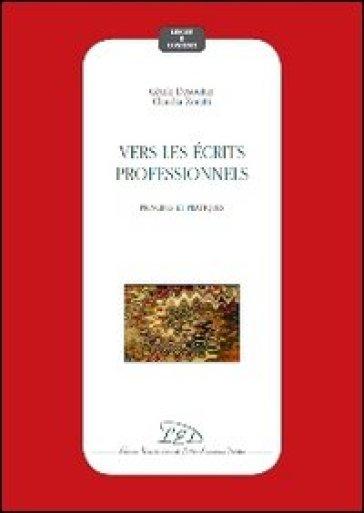 Vers les écrits professionnels. Principes et pratiques - Claudia Zoratti |