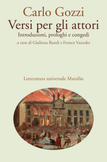 Versi per gli attori. Introduzioni, prologhi e congedi - Carlo Gozzi |