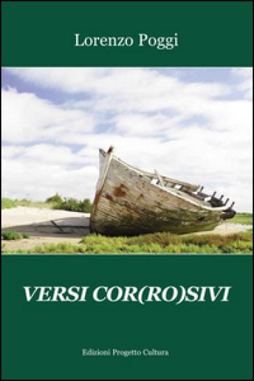 Versi cor(ro)sivi - Lorenzo Poggi   Jonathanterrington.com