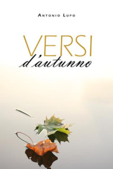 Versi d'autunno - Antonio Lupo |