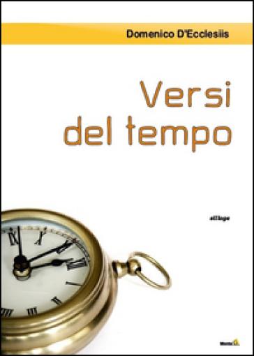 Versi del tempo - Domenico D'Ecclesiis |
